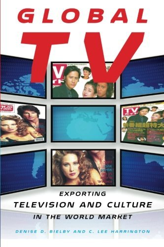 Global TV: Exporting Television and Culture in the World Market by Denise D. Bielby (2008-08-17)