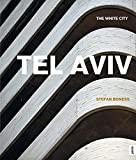 Tel Aviv: The White City -