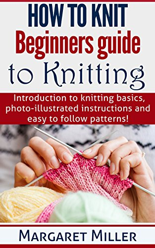 How to Knit: Beginners guide to Knitting: Introduction for sale  Delivered anywhere in UK
