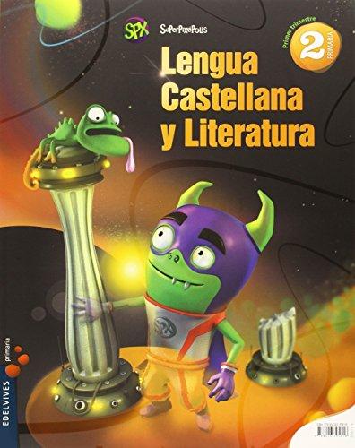 Lengua Castellana y Literatura 2º Primaria (Tres Trimestres) (Superpixépolis) - 9788426395818 por Claudia Araya Olazaran