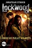 "Afficher ""Lockwood & Co. T4. L'Ombre qui parlait aux morts"""