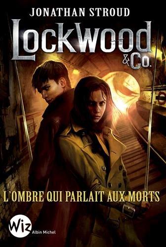 Lockwood & Co. T4. L'Ombre qui parlait aux morts