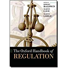 The Oxford Handbook of Regulation (Oxford Handbooks)