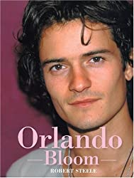 Orlando Bloom: Wherever It May Lead by Robert Steele (2004-09-15)