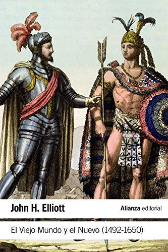 El Viejo Mundo y el Nuevo (1492-1650) (El Libro De Bolsillo - Historia) por John H. Elliott
