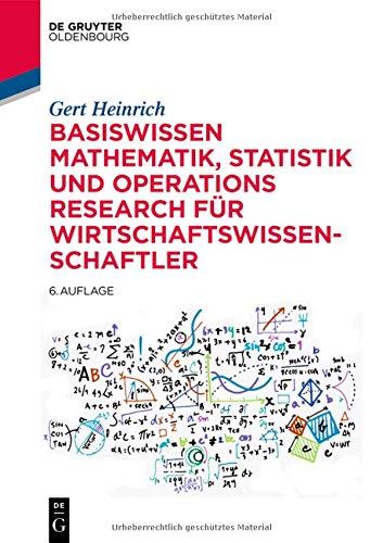 Basiswissen Mathematik, Statistik und Operations Research für Wirtschaftswissenschaftler