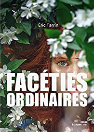 Facéties ordinaires par Tarrin