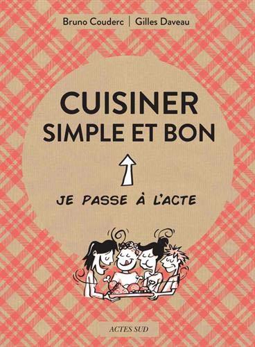 Cuisiner simple et bon