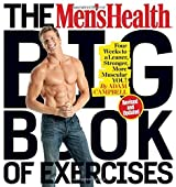 The Men's Health Big Book of Exercises: Four Weeks to a Leaner, Stronger, More Muscular You! by Adam Campbell (2016-10-25)