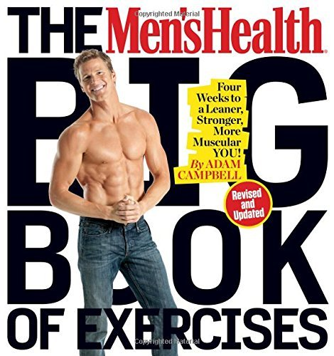 Portada del libro The Men's Health Big Book of Exercises: Four Weeks to a Leaner, Stronger, More Muscular You! by Adam Campbell (2016-10-25)