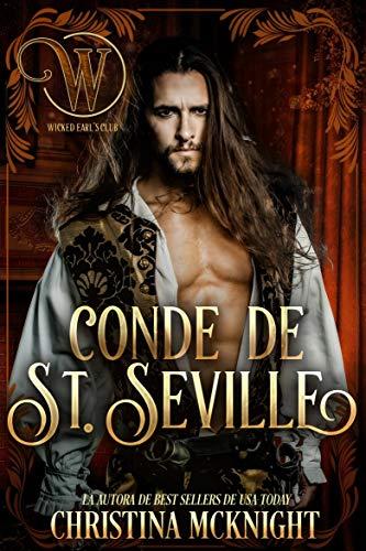 Conde de St. Seville: Romance nacido del engaño por Christina McKnight