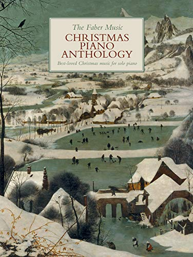 The Faber Music Christmas Piano Anthology: Best-loved Christmas music for Solo Piano