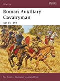 Roman Auxiliary Cavalryman: AD 14-193 (Warrior, Band 101)