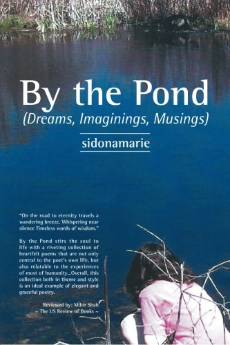 By the Pond: (Dreams, Imaginings, Musings)