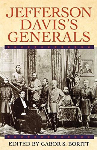 Jefferson Davis's Generals (Gettysburg Civil War Institute Books) (Jefferson Davis S)