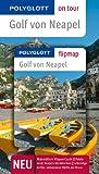 POLYGLOTT on tour Reiseführer Golf von Neapel: Polyglott on tour mit Flipmap - Sabina Kienlechner, Christian Nowak