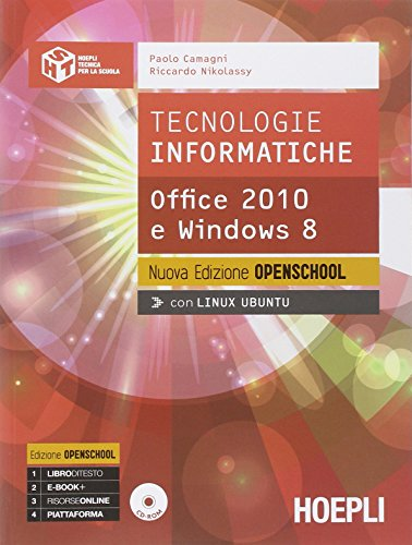 Tecnologie informatiche. Office 2010 e Windows 8. Ediz. openschool. Per le Scuole superiori. Con e-book. Con espansione online