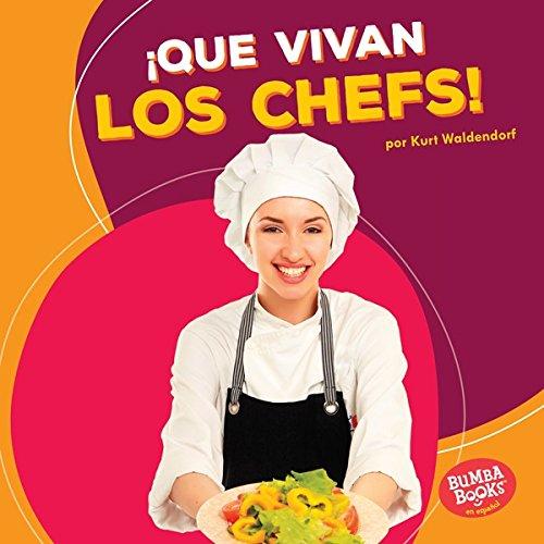Descargar Libro ¡Que vivan los chefs! (Hooray for Chefs!) (Bumba Books ™ en español — ¡Que vivan los ayudantes comunitarios! (Hooray for Community Helpers!)) de Kurt Waldendorf