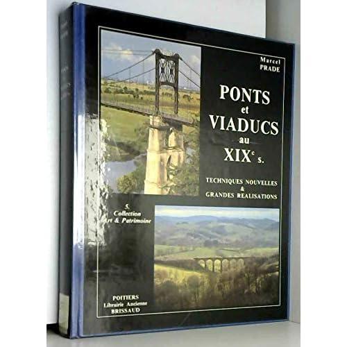 Ponts et viaducs au XIXe siècle : techniques nouvelles et grandes réalisations françaises