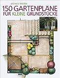 150 Gartenpläne für kleine Grundstücke