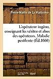 Telecharger Livres L operateur ingenu enseignant les veritez et abus des operateurs Maladie pestilente (PDF,EPUB,MOBI) gratuits en Francaise
