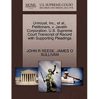 Uniroyal, Inc., et al., Petitioners, V. Javelin Corporation. U.S. Supreme Court Transcript of Record with Supporting Pleadings