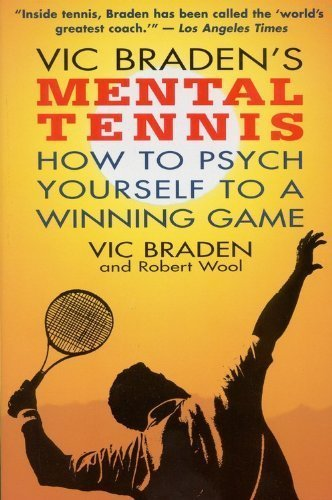 Vic Braden's Mental Tennis: How to Psych Yourself to a Winning Game by Vic Braden (1994-04-13) par Vic Braden; Robert Wool;