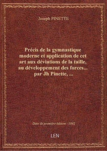 Précis de la gymnastique moderne et application de cet art aux déviations de la taille, au développe par Joseph PINETTE
