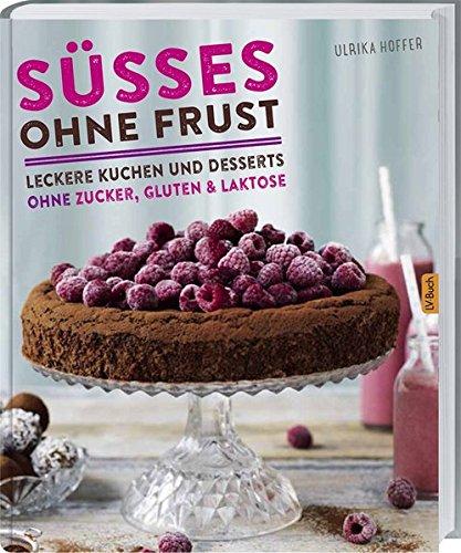 Ses-ohne-Frust-Leckere-Kuchen-und-Desserts-ohne-Zucker-Gluten-und-Lakto