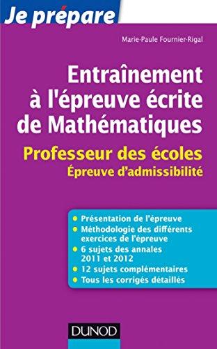 Livre gratuits en ligne Entraînement à l'épreuve écrite de Mathématiques : Professeur des écoles (Concours enseignement) pdf
