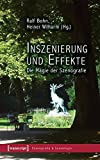 Inszenierung und Effekte: Die Magie der Szenografie (Szenografie & Szenologie)