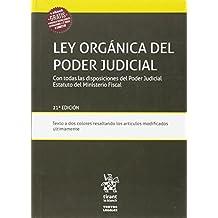 Ley Orgánica del Poder Judicial con Todas las Disposiciones del Poder Judicial Estatuto del Ministerio Fiscal 21ª Edición 2017 (Textos Legales)