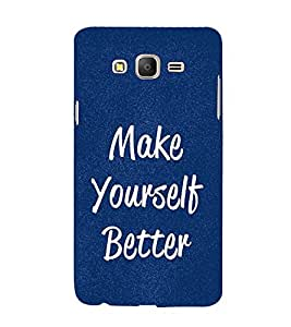 FUSON Make Youself Better 3D Hard Polycarbonate Designer Back Case Cover for Samsung Galaxy On7 Pro :: Samsung Galaxy On 7 Pro (2015)