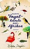 Buchinformationen und Rezensionen zu Kleine Vogelkunde Ostafrikas von Nicholas Drayson
