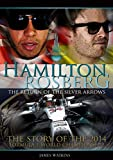 Hamilton Rosberg: The Return of the Silver Arrows: The Story of the 2014 Formula 1 World Championship (Formula One's Greatest Rivalries)