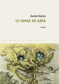 Le songe de Goya par Aurore Guitry