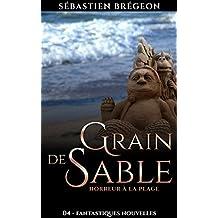 Grain de sable: Horreur à la plage (Fantastiques Nouvelles t. 4)
