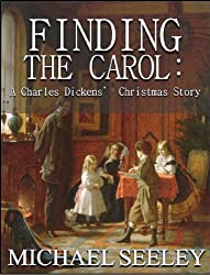 Finding the Carol: A Charles Dickens' Christmas Story