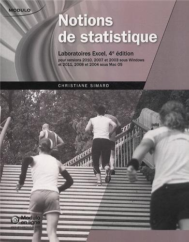 Notions de statistique : Laboratoires Excel, pour versions 2010, 2007 et 2003 sous Windows, et 2011, 2008 et 2004 sous Mac OS