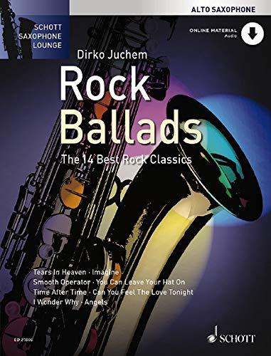 Rock Ballads: The 14 Best Rock Classics. Alt-Saxophon. Ausgabe mit CD. (Schott Saxophone Lounge)