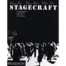 Stagecraft: The Complete Guide to Theatrical Practice (Performing Arts)