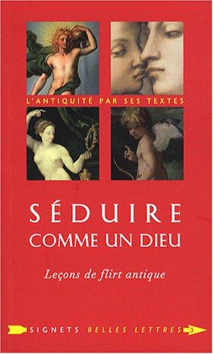 Séduire comme un dieu: Leçons de flirt antique par Laure de Chantal