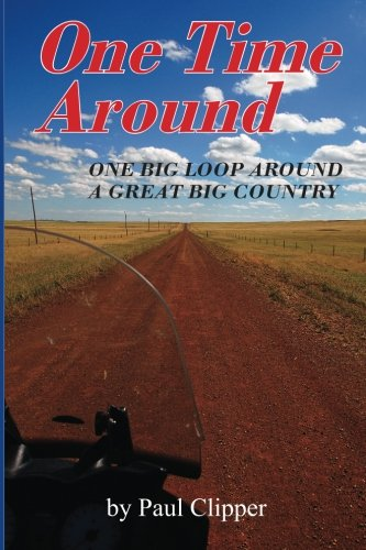 One Time Around: One Big Loop around a Great Big Country por Paul Clipper