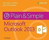 Microsoft Outlook 2013 Plain & Simple by Jim Boyce (2013-03-26)