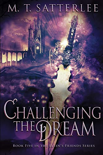 Challenging The Dream (Ellen's Friends, Band 5) (Dragon Blade Chronicles)
