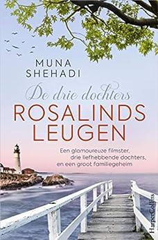 Rosalinds leugen (De drie dochters Book 1) van [Shehadi, Muna]