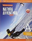 Natura Avventura edizione ActiveBook: A.La materia + B. I vivernti + C. Il corpo umano + D. La terra nell'Universo + Laboratorio + ActiveBook