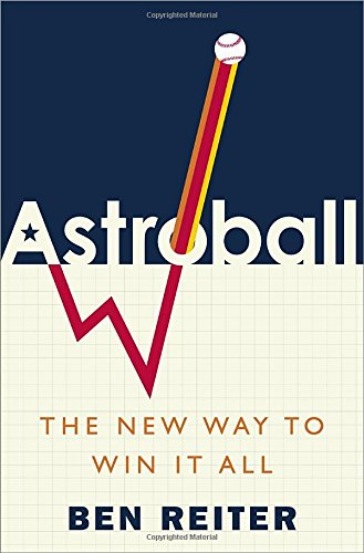 Astroball: The New Way to Win It All (Reiter Baseball)