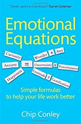 Emotional Equations: Simple formulas to help your life work better by Chip Conley (2012-05-03)