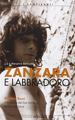 zanzara-e-labbradoro-roberto-bassi-e-la-nascita-del-freeclimbing-in-valle-del-sarca